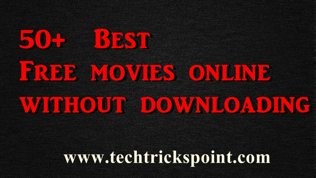 50+ Best Free movies online without downloading