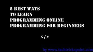 5 Best Ways to Learn Programming Online – Programming for Beginners