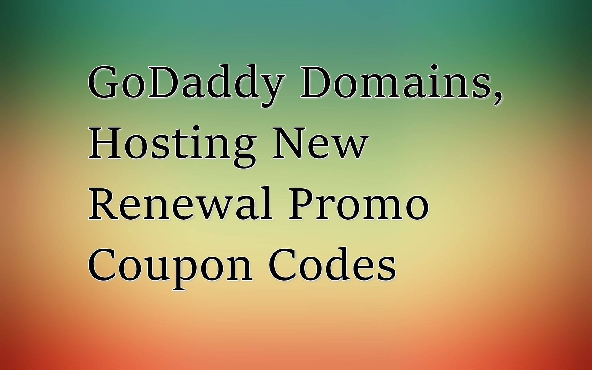 GoDaddy Domains, Hosting New Renewal Promo Coupon Codes