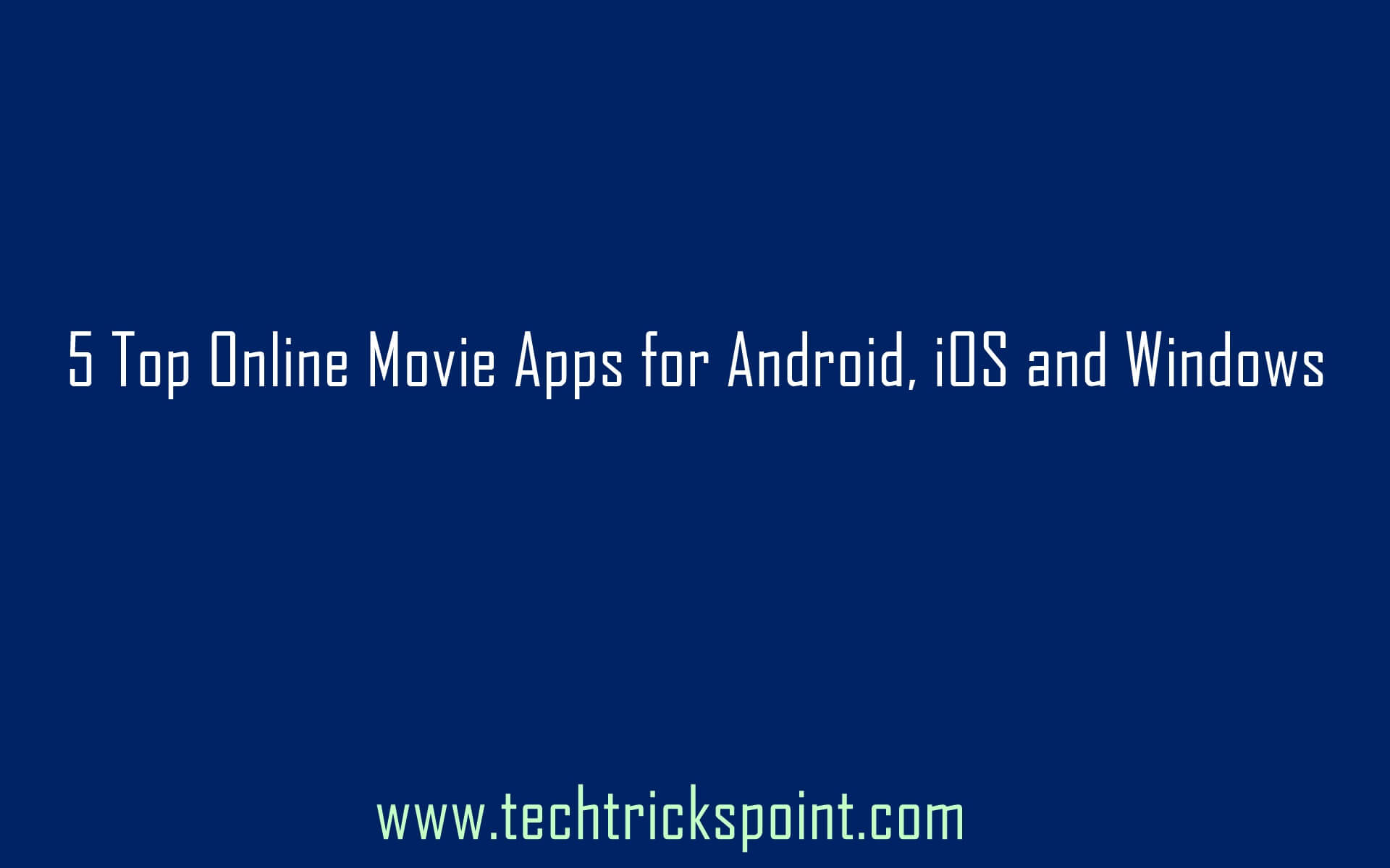 5-top-online-movie-apps-for-android-ios-and-windows