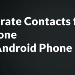 How to migrate iPhone contacts to Android Phone