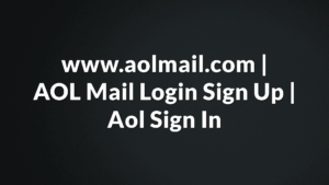 www.aolmail.com AOL Mail Login Sign Up - Aol Sign In